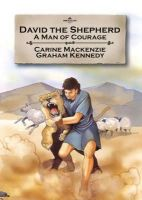 Carine MacKenzie - David the Shepherd: A man of courage (Bible Alive) - 9781845504861 - V9781845504861