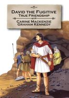 Carine MacKenzie - David the Fugitive: True friendship (Bible Alive) - 9781845504878 - V9781845504878
