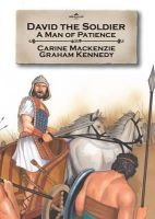 Carine MacKenzie - David the Soldier: A Man OF Patience(Bible Alive David) - 9781845504885 - V9781845504885