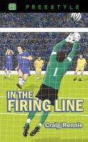 Craig Rennie - In the Firing Line (Freestyle Fiction 12+) - 9781845507206 - V9781845507206