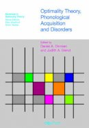 . Ed(s): Dinnsen, Daniel A.; Gierut, Judith - Optimality Theory, Phonological Acquisition and Disorders - 9781845531218 - V9781845531218
