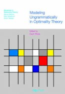 . Ed(s): Rice, Curt; Blaho, Sylvia - Modeling Ungrammaticality in Optimality Theory - 9781845532154 - V9781845532154