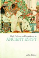 Baines, John - High Culture and Experience in Ancient Egypt - 9781845533007 - V9781845533007