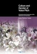 Yuasa, Ikuko Patricia - Culture and Gender of Voice Pitch - 9781845533502 - V9781845533502