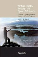 Gorrell, Nancy; Colfax, Erin - Writing Poetry Through the Eyes of Science - 9781845534400 - V9781845534400