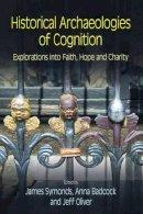 Symonds, James - Historical Archaeologies of Cognition - 9781845535346 - V9781845535346