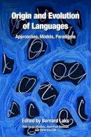 Bernard Laks - Origin and Evolution of Languages - 9781845535537 - V9781845535537