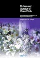 Yuasa, Ikuko Patricia - Culture and Gender of Voice Pitch - 9781845539061 - V9781845539061
