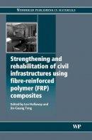 . Ed(s): Hollaway, L. C.; Teng, J. G. - Strengthening and Rehabilitation of Civil Infrastructures Using Fibre-Reinforced Polymer (FRP) Composites - 9781845694487 - V9781845694487