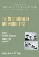 Playfair, I.S.O.; Stitt, G. M. S.; Molony, G. J. C. - The Mediterranean and Middle East - 9781845740658 - V9781845740658