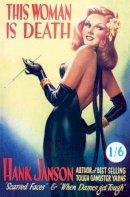 Janson, Hank - This Woman is Death (Hank Janson Crime) (Volume 13) - 9781845838713 - V9781845838713
