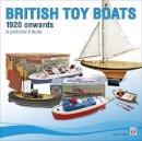 Gillham, Roger - British Toy Boats 1920 Onwards - 9781845843649 - V9781845843649