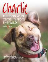 Tenzin-Dolma, Lisa - Charlie: The dog who came in from the wild - 9781845847845 - V9781845847845
