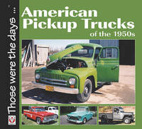 Mort, Norm - American 1/2-ton Pickup Trucks of the 1950s (Those were the days...) - 9781845848026 - V9781845848026