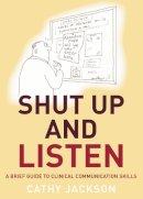 Jackson, Cathy - Shut Up and Listen - 9781845860172 - V9781845860172