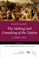 Bob Harris (other adaptation), Alan R. MacDonald (other adaptation) - Scotland: The Making and Unmaking of the Nation C1100-1707: 2 - 9781845860288 - V9781845860288