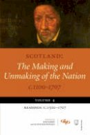 Bob Harris (other adaptation), Alan R. MacDonald (other adaptation) - Scotland: The Making and Unmaking of the Nation C1100 -1707: 4 - 9781845860295 - V9781845860295