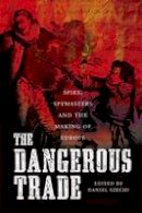 - The Dangerous Trade: Spies, Spymasters and the Making of  Europe - 9781845860608 - V9781845860608