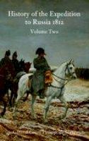 de Ségur, General Count Philip - A History of the Expedition to Russia Vol. 2 - 9781845880224 - V9781845880224