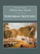 Howells, William D. - Suburban Sketches - 9781845880835 - V9781845880835