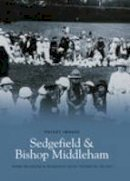 Bellwood, Frank; Sedgefield Historical Society - Sedgefield and  Bishop Middleham - 9781845881788 - V9781845881788