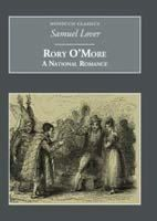 Lover, Samuel - Rory O'More: A National Romance (Nonsuch Classics) - 9781845882020 - 9781845882020