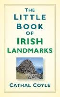 Coyle, Cathal - The Little Book of Irish Landmarks - 9781845882266 - 9781845882266