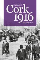 McCarthy, Kieran, Kirwan, Suzanne - Cork 1916: A Year Examined - 9781845882457 - V9781845882457