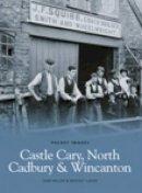 Laver, Bridget, Miller, Sam - Castle Cary, North Cadbury and Wincanton (Pocket Images) - 9781845882587 - V9781845882587