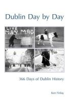 Ken Finlay - Dublin Day by Day:  366 Days of Dublin History - 9781845885199 - KMR0005906