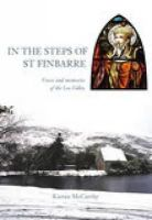 MacCarthy, Kieran - In the steps of St. Finbarre: Voices and memories of the Lee Valley - 9781845885571 - KEX0283259