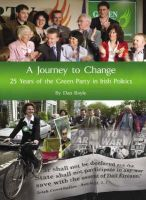Dan Boyle - A Journey to Change: 25 Years of the Green Party in Irish Politics - 9781845885595 - KEX0277177