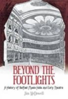 McDowell, Jim - Beyond the Footlights: A History of Belfast Music Halls & Early Theatre - 9781845885700 - KSC0000962