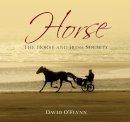 David O'Flynn - Horse: The Horse and Irish Society - 9781845887063 - V9781845887063