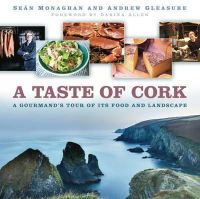 Andrew Gleasures, Sean Monaghan - A Taste of Cork: A Gourmand's Tour of Its Food and Landscape - 9781845887148 - V9781845887148
