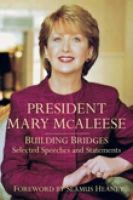 Mary McAleese - President Mary McAleese: Selected Speeches and Statements - 9781845887247 - KHN0002489