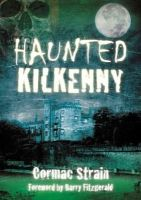 Strain, Cormac - Haunted Kilkenny - 9781845887483 - KSC0000957