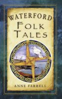 Farrell, Anne - Waterford Folk Tales - 9781845887575 - V9781845887575