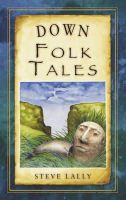 Lally, Steve - Down Folk Tales - 9781845887582 - V9781845887582