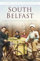Templeton, George, Weatherall, Norman - South Belfast (Ireland in Old Photographs) - 9781845887834 - V9781845887834