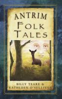 Teare, Billy - Antrim Folk Tales (Folk Tales series) - 9781845887865 - V9781845887865