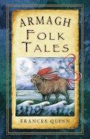 Quinn, Frances - Armagh Folk Tales (Folk Tales: United Kingdom) - 9781845888145 - 9781845888145