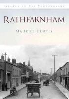 Curtis, Maurice - Rathfarnham In Old Photographs - 9781845888251 - V9781845888251