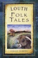 Mcbride, Doreen - Louth Folk Tales - 9781845888480 - KKD0013042