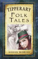 McBride, Aideen - Tipperary Folk Tales - 9781845888497 - V9781845888497