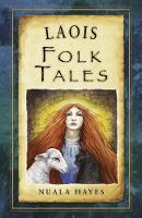 Hayes, Nuala - Laois Folk Tales - 9781845888664 - KSS0016667