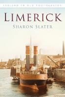 Slater, Sharon - Limerick in Old Photographs (Ireland in Old Photographs) - 9781845888985 - V9781845888985