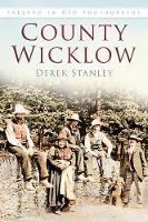 Stanley, Derek - Wicklow in Old Photographs - 9781845889050 - V9781845889050