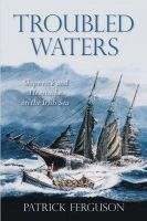Fergusson, Pat - Troubled Waters: Shipwreck and Heartache on the Irish Sea - 9781845889128 - 9781845889128