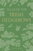 Locke, Tony - Tales of the Irish Hedgerows - 9781845889302 - V9781845889302
